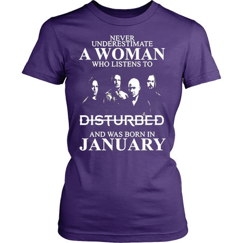 Never Underestimate A Woman Who Listens To Disturbed And Born In January T-shirt
