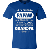 They Called Me PAPAW T-Shirt - Vietees Shop Online