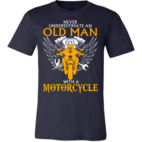 NEVER UNDERESTIMATE AN OLD MAN WITH A MOTORCYCLE T-SHIRT - Vietees Shop Online