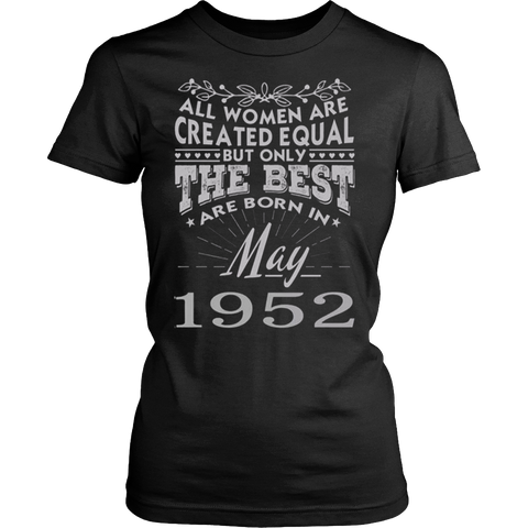 WOMEN ARE BORN IN MAY 1952 T-SHIRT - Vietees Shop Online