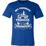 MY DAUGHTER IS MY DISNEY PRINCESS - Vietees Shop Online