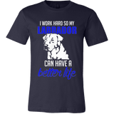 I Work Hard So My Labrador Can Have a Better Life - Vietees Shop Online