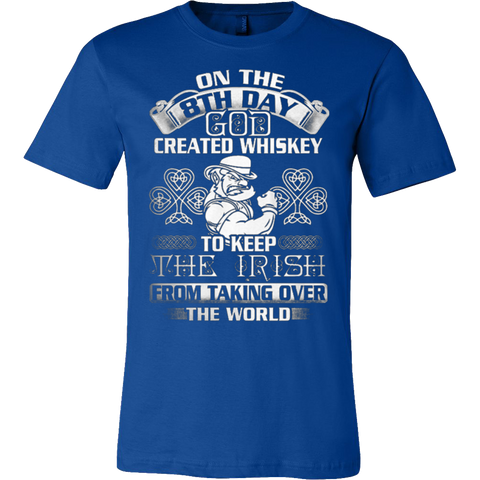 8TH DAY GOD CREATED WHISKEY TO KEEP THE IRISH T-SHIRT