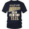 Image of Awesomeness come from Papa - Vietees Shop Online