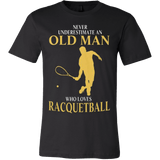 Never Underestimate - Old Man Loves Racquet Ball - Vietees Shop Online