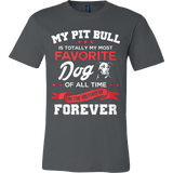 My Pit Bull Is Totally My Most Favorite Dog - Vietees Shop Online