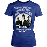 Never underestimate an OLD WOMAN who listens to TRAIN and was born in May T-shirt - Vietees Shop Online