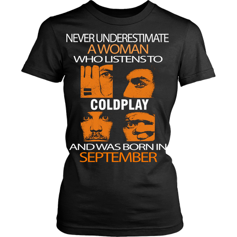 Never underestimate a woman who listens to Coldplay and was born in September T-shirt - Vietees Shop Online