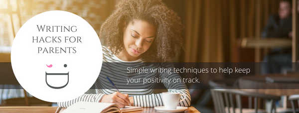 Writing hacks for parents
