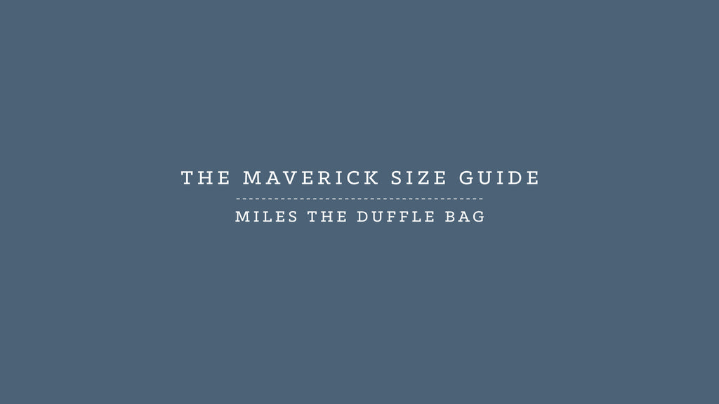 Millican HQ | Maverick Size Guide <br />Miles the Duffle Bag