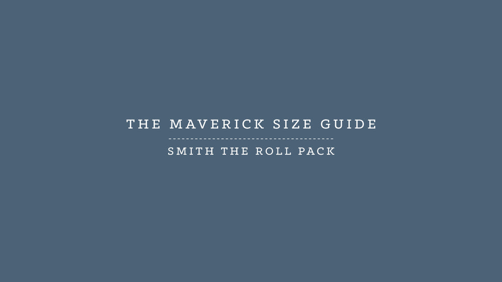 Millican HQ | Maverick Size Guide <br />Smith the Roll Pack