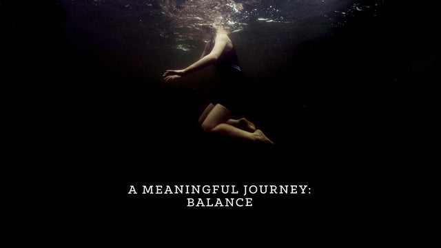 Film | Meaningful Journeys | Part 04: Balance
