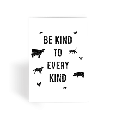 Be Kind To Every Kind - Greeting Card Be Kind To Every Kind - Greeting Card Greeting Card Default Title