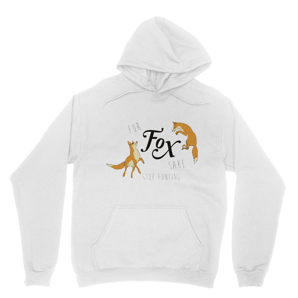Fur Fox Sake Stop Hunting - Hooded Sweatshirt Fur Fox Sake Stop Hunting - Hooded Sweatshirt Hooded Sweatshirt S / White