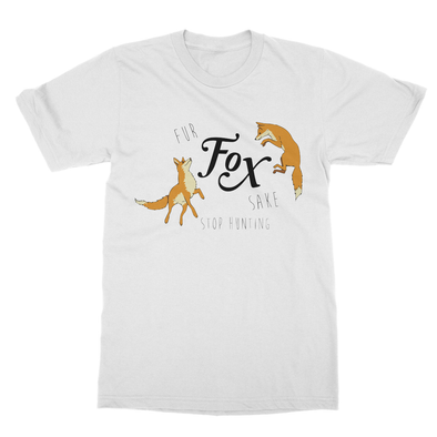 Fur Fox Sake Stop Hunting - T-Shirt Fur Fox Sake Stop Hunting - T-Shirt T-Shirts S / White