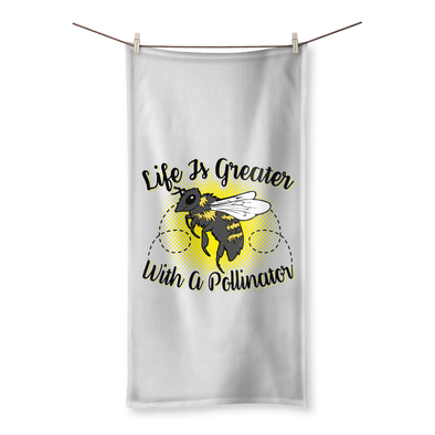 Life Is Greater With A Pollinator - Towel
