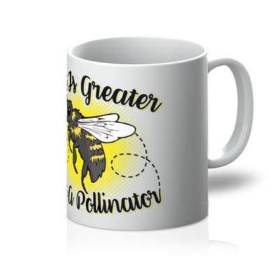 Life Is Greater With A Pollinator - Mug