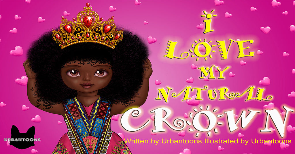 I Love My Natural Crown SALE - UrbanToons Inc.