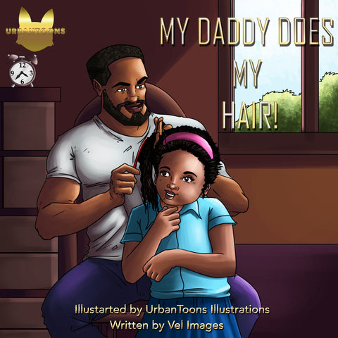 My Daddy Does My Hair!!! Nursery Rhyme (PRE-ORDER)
