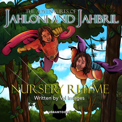 Urbantoons: The Adventures of Jahloni & Jahbril Nursery Rhyme - UrbanToons Inc.