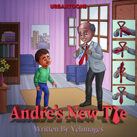 Andre's New Tie (Available for Pre-Order) - UrbanToons Inc.