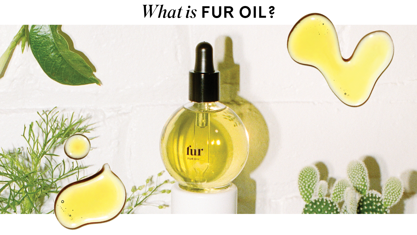 What is Fur Oil?