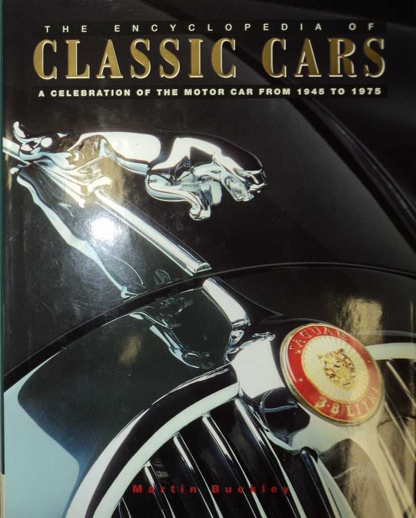 The Encyclopedia of Classic Cars; a Celebration of the Motor Car from 1945 to 1975