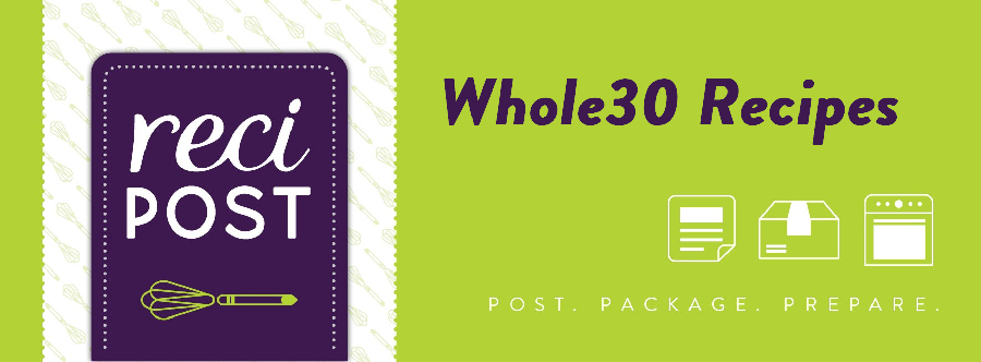 Whole 30 Recipost recipes