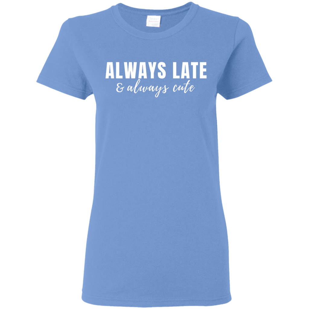 Always Late & Always Cute Tee