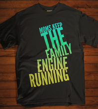 Mom - Keeps The Family Engine Running
