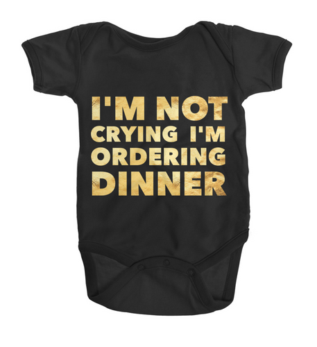 Baby - Bodysuit Im Not Crying Im Ordering Dinner One Piece