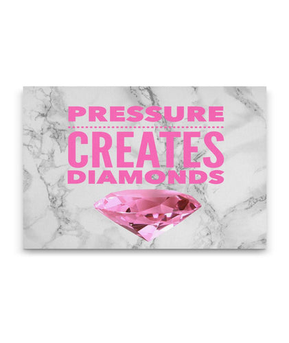 Pressure Creates Diamonds Custom Canvas