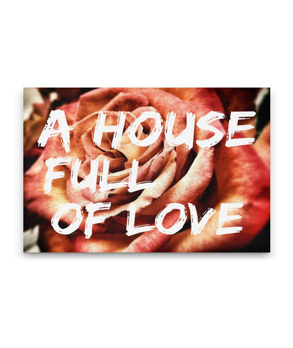 A House Full Of LOVE Canvas