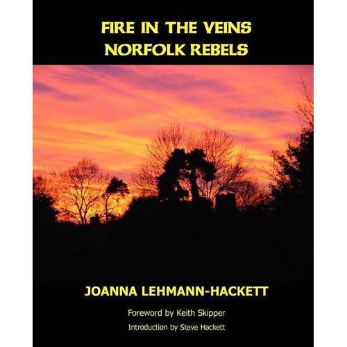 Joanna Lehmann-Hackett - Fire In The Veins : Norfolk Rebels Book