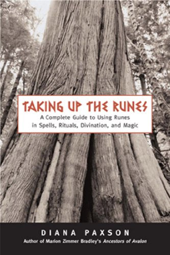 Taking Up the Runes by Diana Paxson
