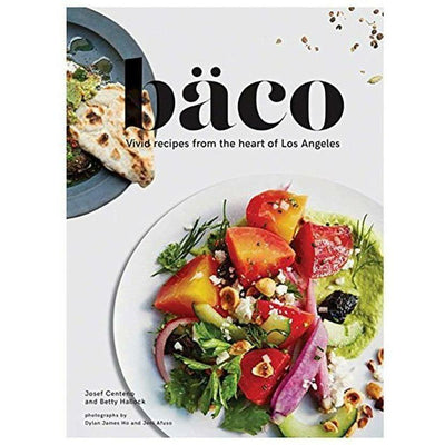 BACO: VIVID RECIPES FROM THE HEART OF LOS ANGELES - Shop Marcus