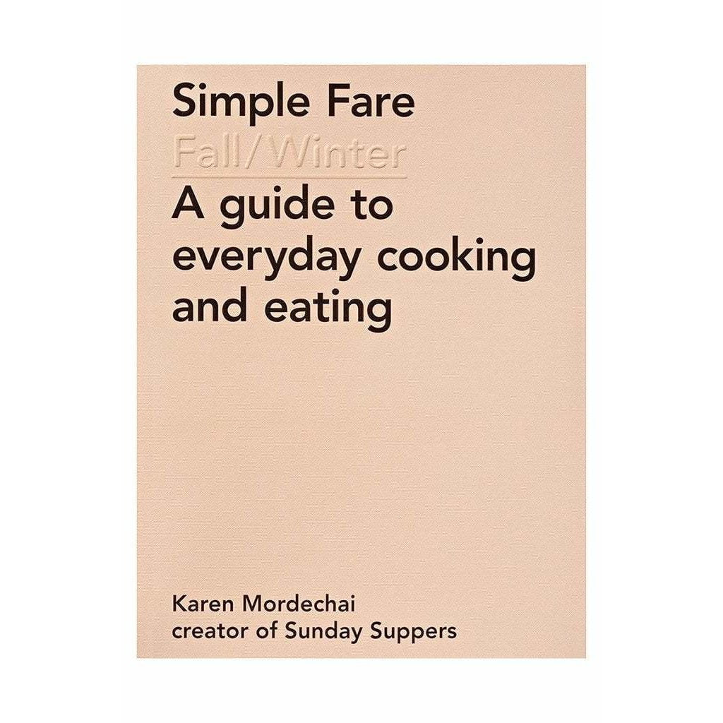 ABRAMS BOOKS RECIPE BOOK SIMPLE FARE: FALL AND WINTER