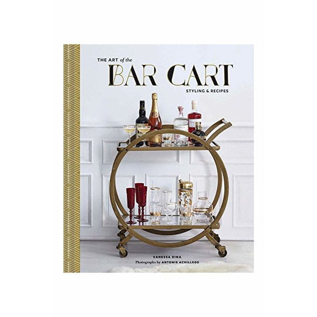 CHRONICLE BOOKS BOOKS THE ART OF THE BAR CART