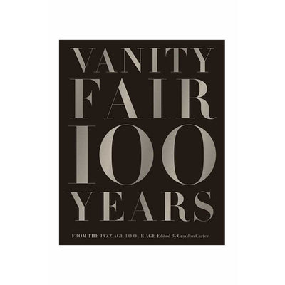 VANITY FAIR 100 YEARS: FROM THE JAZZ AGE TO OUR AG