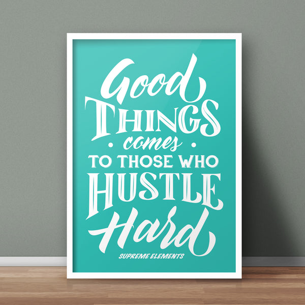 Hustle Hard A3 Print - Supreme Elements  - 1