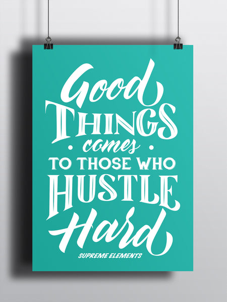Hustle Hard A3 Print - Supreme Elements  - 2
