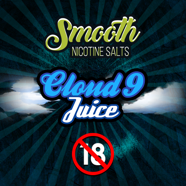 Smooth Nic Salts - Cloud 9  (30ml)