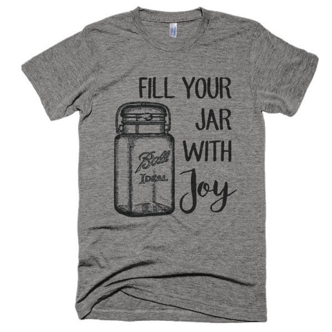 Fill Your Jar with Joy Vintage Shirt Unisex Style
