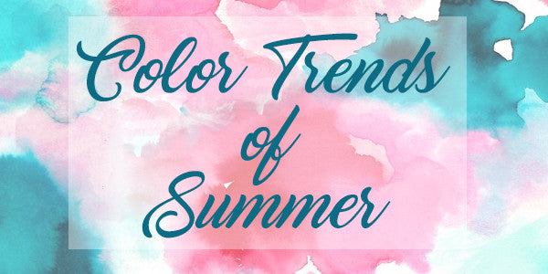 Color Trends of Summer