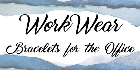 Work Wear - Bracelets for the Office