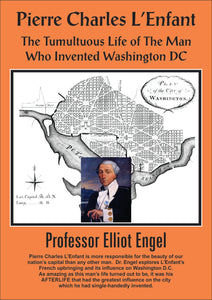DL107 Pierre Charles L'Enfant: The Tumultuous Life of the Man Who Invented Washington DC - AUDIO DOWNLOAD