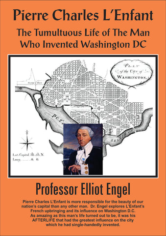 CD107 Pierre Charles L'Enfant: The Tumultuous Life of the Man Who Invented Washington, DC