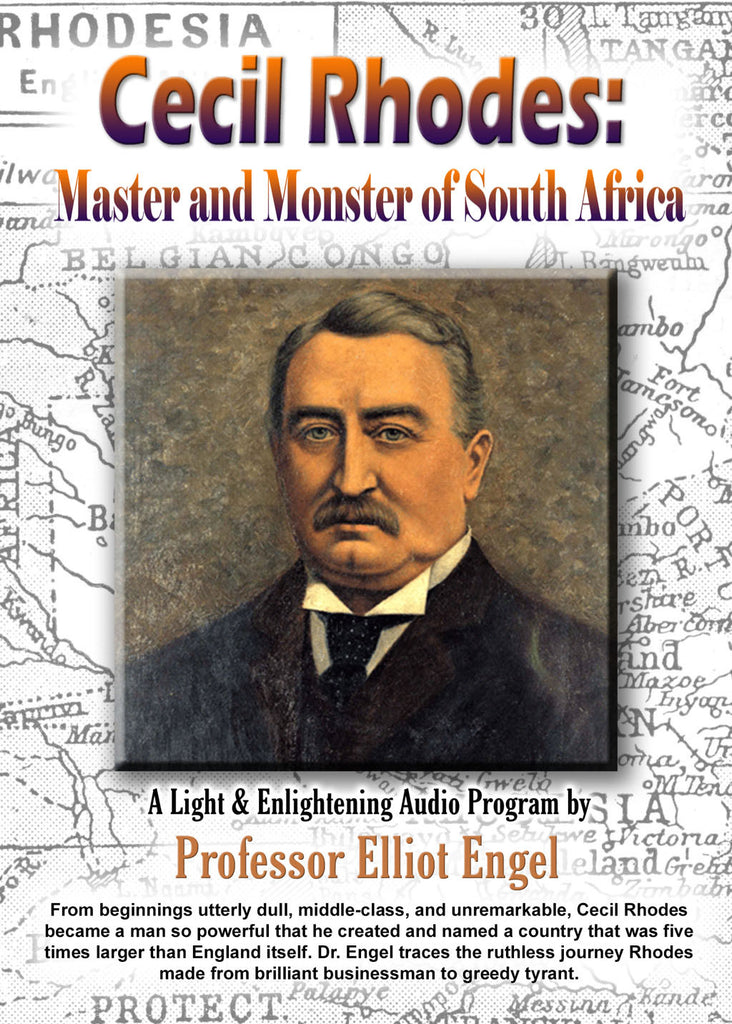 Cecil Rhodes: Master & Monster of South Africa