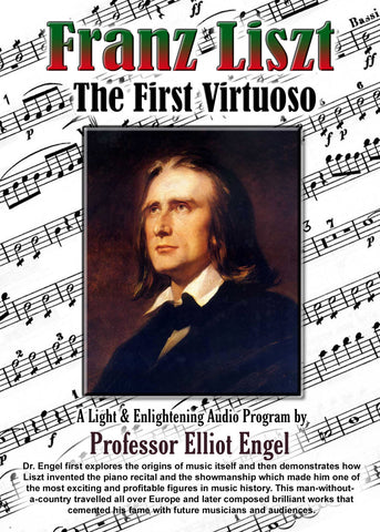 Franz Liszt: The First Virtuoso
