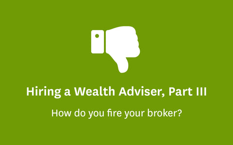 Hiring a wealth adviser, part three
